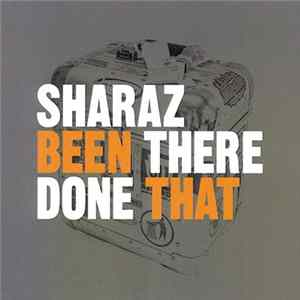 Sharaz - Been There Done That Album Herunterladen