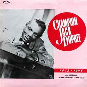 Champion Jack Dupree - 1945-1946 (From Joe Davis: The Remaining Titles And Takes) Album Herunterladen