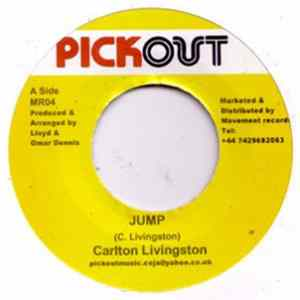 Carlton Livingston / Pickout All Stars - Jump / Jump Start Riddim Album Herunterladen