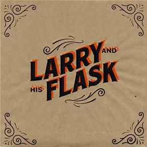 Larry And His Flask - Larry And His Flask Album Herunterladen