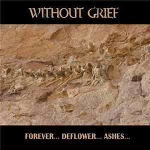 Without Grief - Forever ... Deflower ... Ashes ... Album Herunterladen