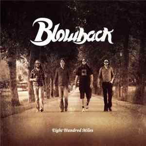 Blowback - Eight Hundred Miles Album Herunterladen